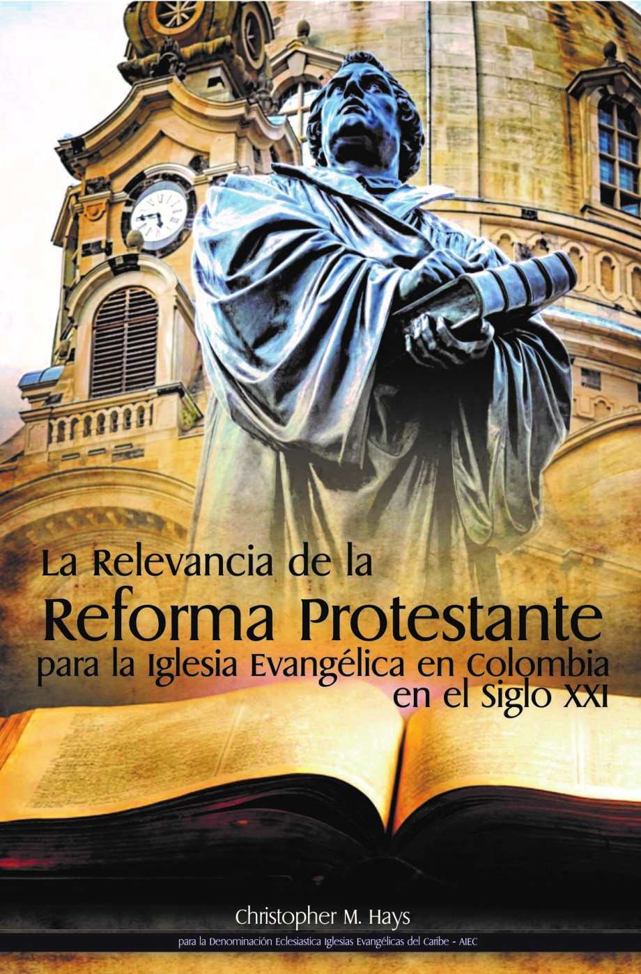 La Relevancia de la Reforma Protestante Front Cover